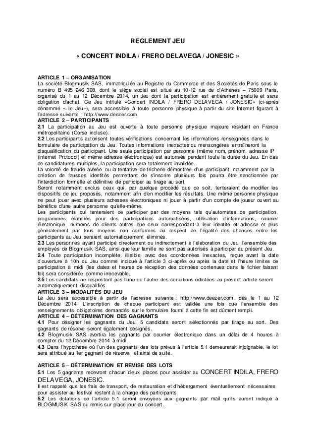 REGLEMENT JEU  « CONCERT INDILA / FRERO DELAVEGA / JONESIC »  ARTICLE 1 – ORGANISATION  La société Blogmusik SAS, immatric...