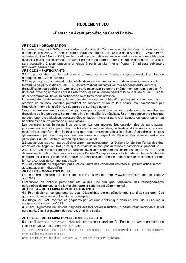 REGLEMENT JEU «Ecoute en Avant-première au Grand Palais» ARTICLE 1 – ORGANISATION La société Blogmusik SAS, immatriculée a...
