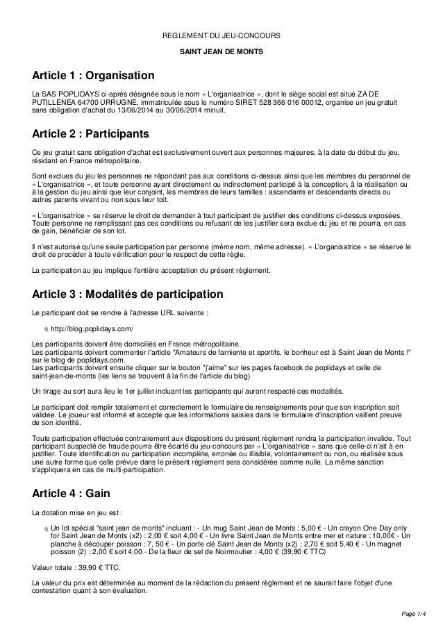 REGLEMENT DU JEU-CONCOURS SAINT JEAN DE MONTS Article 1 : Organisation La SAS POPLIDAYS ci-après désignée sous le nom « L'...