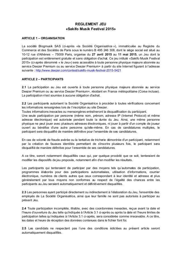 REGLEMENT JEU «Sakifo Musik Festival 2015» ARTICLE 1 – ORGANISATION La société Blogmusik SAS (ci-après «la Société Organis...