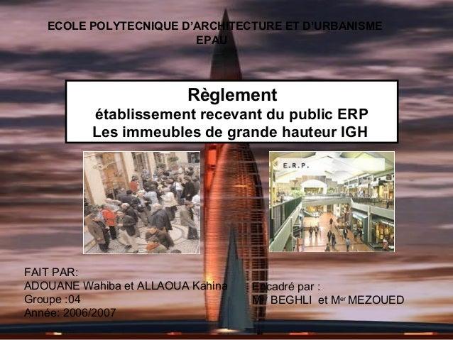 ECOLE POLYTECNIQUE D'ARCHITECTURE ET D'URBANISME EPAU  Règlement établissement recevant du public ERP Les immeubles de gra...