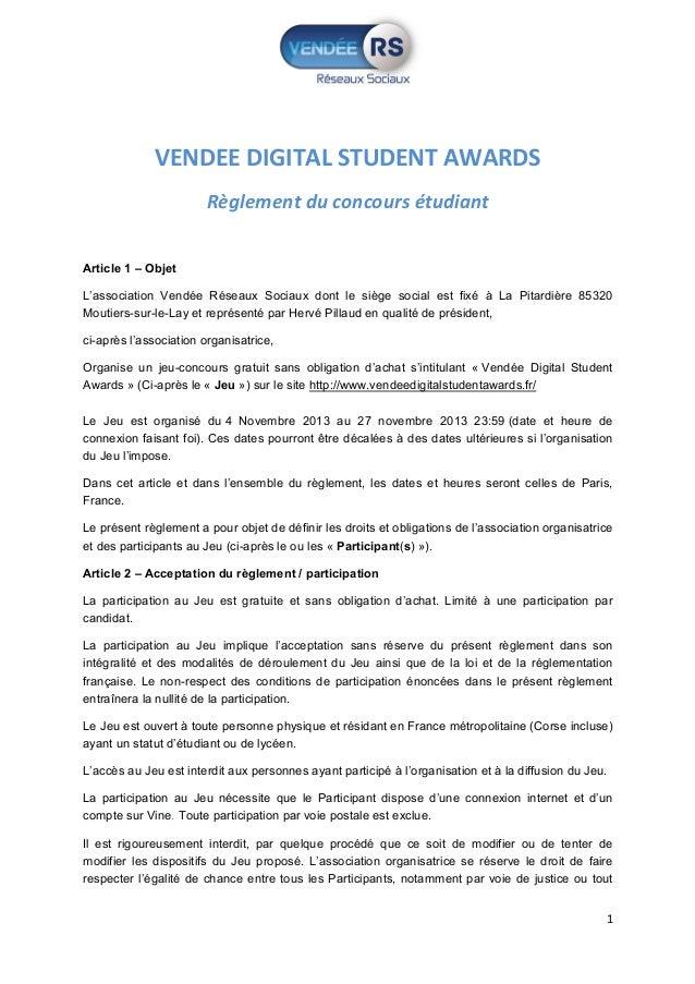 VENDEE DIGITAL STUDENT AWARDS Règlement du concours étudiant Article 1 – Objet L'association Vendée Réseaux Sociaux dont l...