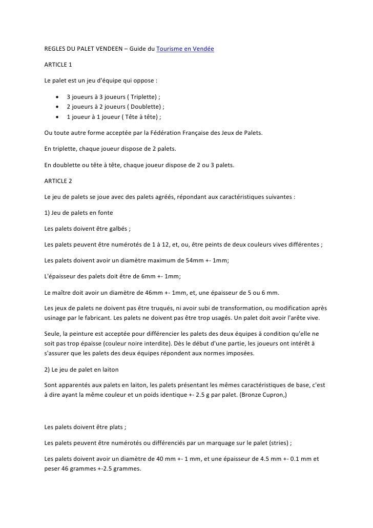 REGLES DU PALET VENDEEN – Guide du Tourisme en VendéeARTICLE 1Le palet est un jeu déquipe qui oppose :       3 joueurs à ...