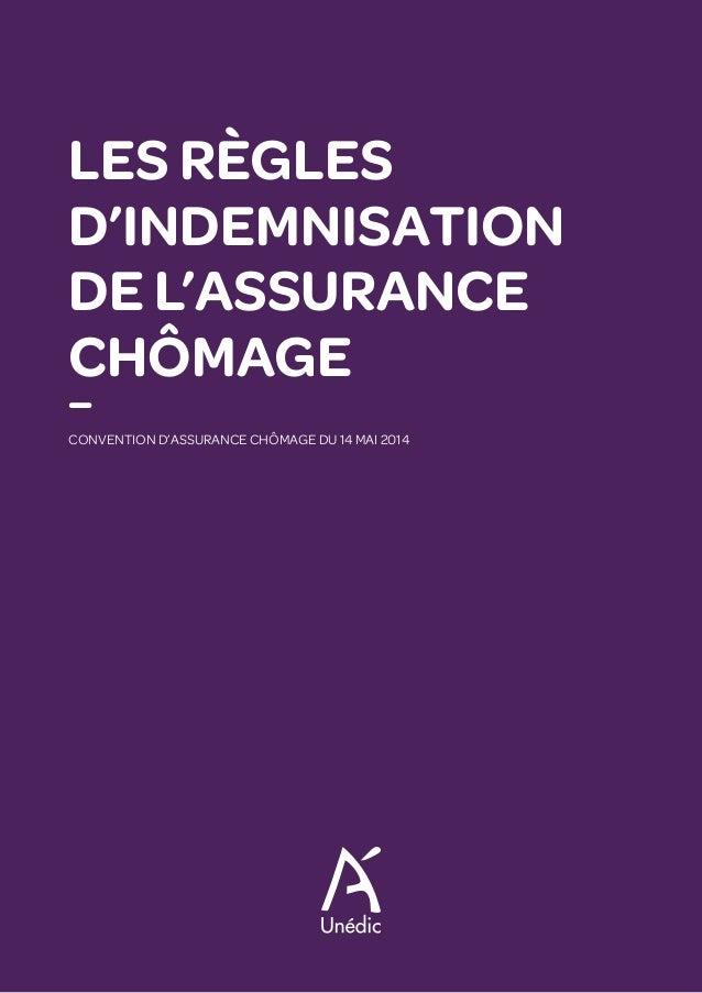 LES RÈGLES D'INDEMNISATION DE L'ASSURANCE CHÔMAGE — CONVENTION D'ASSURANCE CHÔMAGE DU 14 MAI 2014