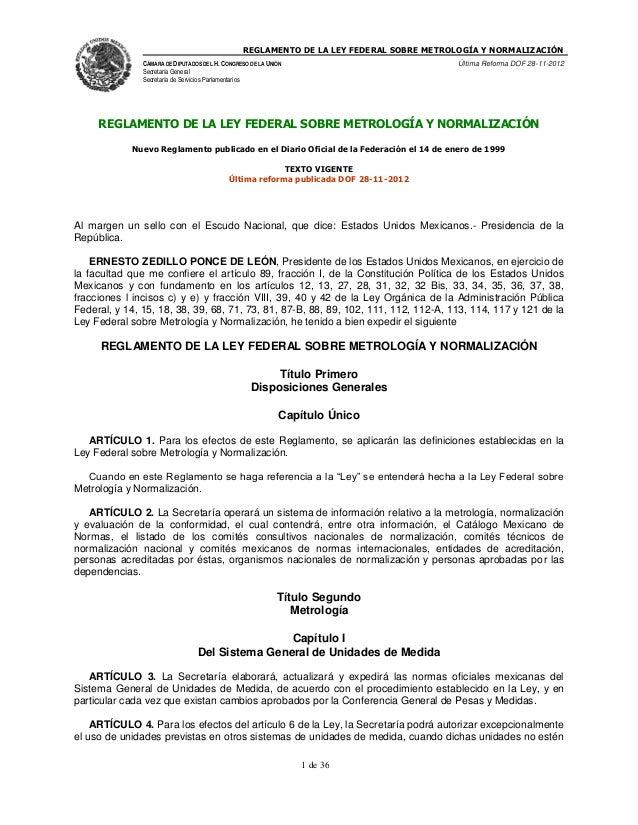 REGLAMENTO DE LA LEY FEDERAL SOBRE METROLOGÍA Y NORMALIZACIÓN CÁMARA DE DIPUTADOS DEL H. CONGRESO DE LA UNIÓN Secretaría G...