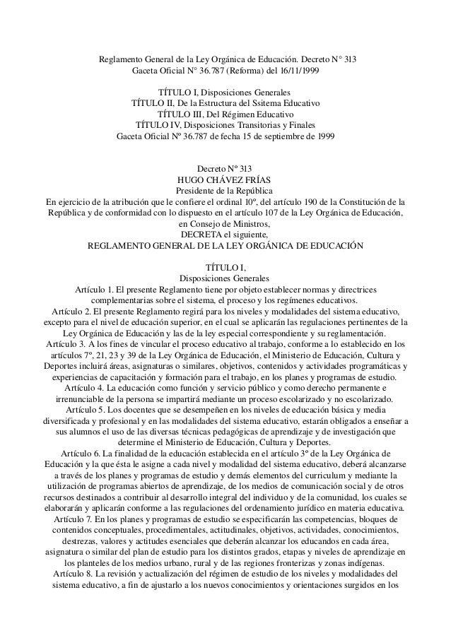 ReglamentoGeneraldelaLeyOrgánicadeEducación.DecretoN°313 GacetaOficialN°36.787(Reforma)del16/11/1999 ...