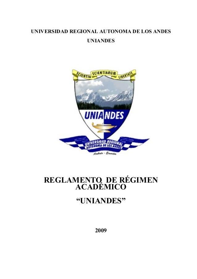 """UNIVERSIDAD REGIONAL AUTONOMA DE LOS ANDES UNIANDES REGLAMENTO DE RÉGIMEN ACADÉMICO """"UNIANDES"""" 2009"""