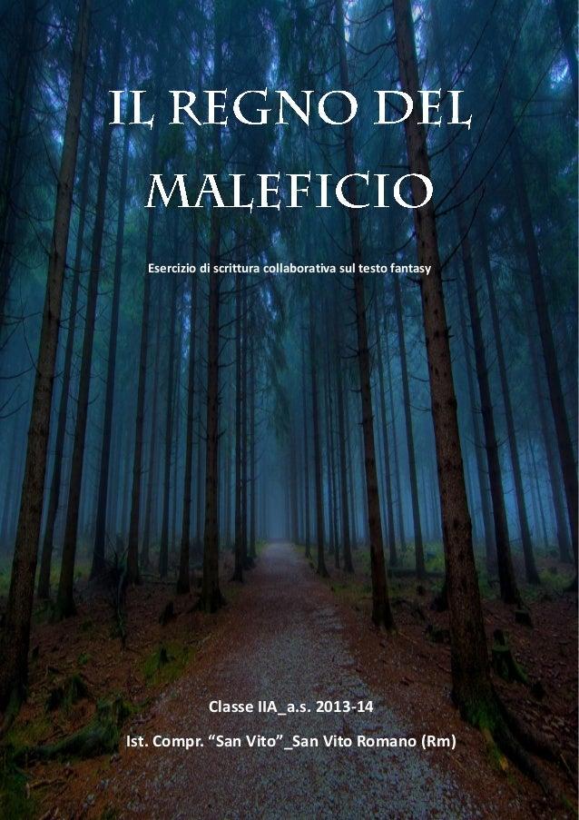 """Esercizio di scrittura collaborativa sul testo fantasy Classe IIA_a.s. 2013-14 Ist. Compr. """"San Vito""""_San Vito Romano (Rm)"""
