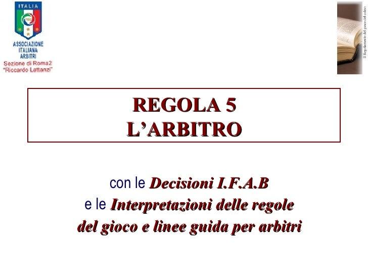 Regola 05