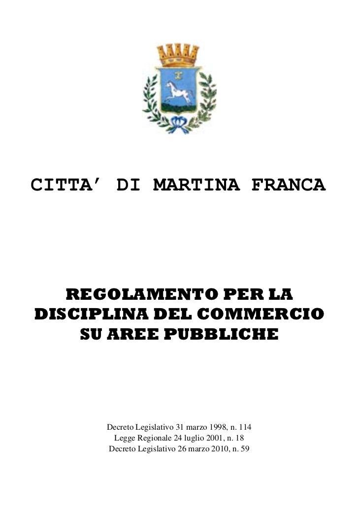 CITTA' DI MARTINA FRANCA   REGOLAMENTO PER LADISCIPLINA DEL COMMERCIO    SU AREE PUBBLICHE      Decreto Legislativo 31 mar...