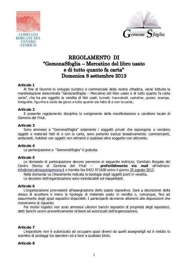 """1REGOLAMENTO DI""""GemonaSfoglia – Mercatino del libro usatoe di tutto quanto fa carta""""Domenica 8 settembre 2013Articolo 1Al ..."""