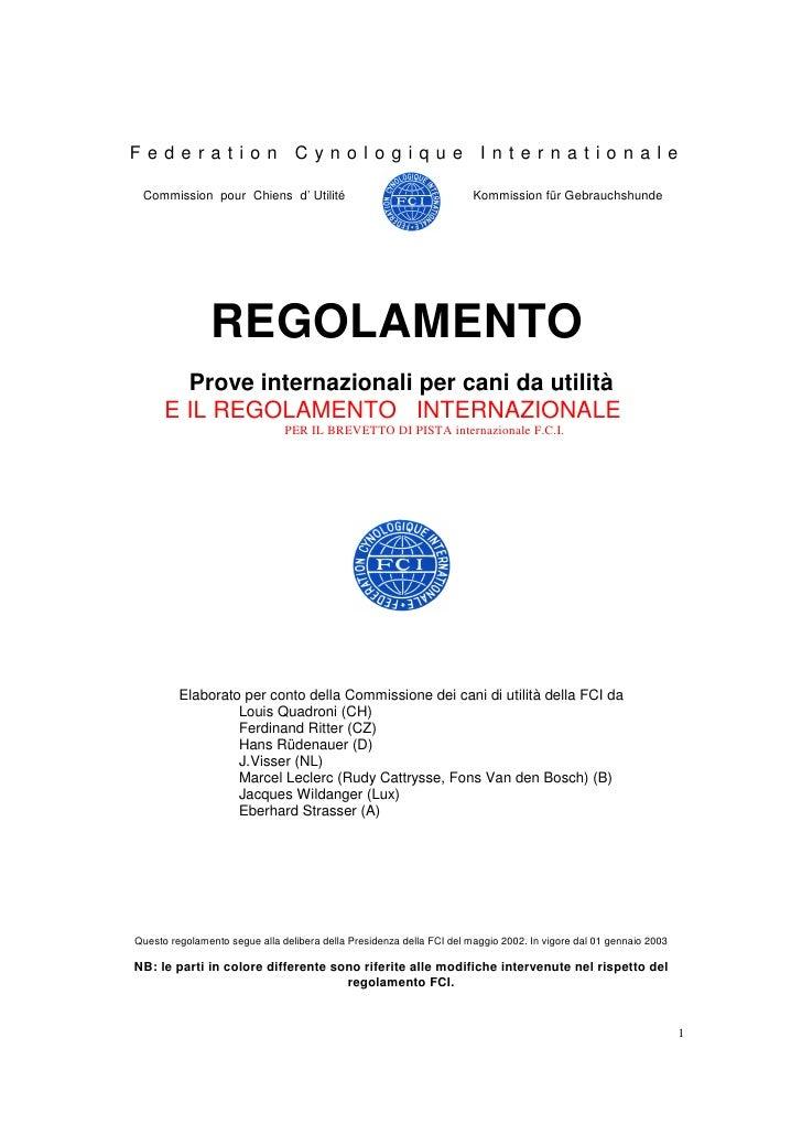 Federation Cynologique Internationale Commission pour Chiens d' Utilité                                     Kommission für...