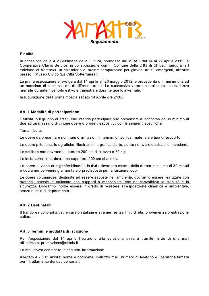 RegolamentoFinalitàIn occasione della XIV Settimana della Cultura, promossa dal MiBAC dal 14 al 22 aprile 2012, laCooperat...