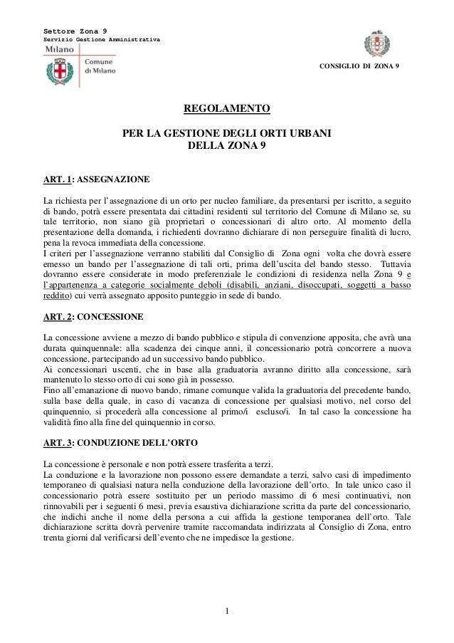 1CONSIGLIO DI ZONA 9REGOLAMENTOPER LA GESTIONE DEGLI ORTI URBANIDELLA ZONA 9ART. 1: ASSEGNAZIONELa richiesta per l'assegna...