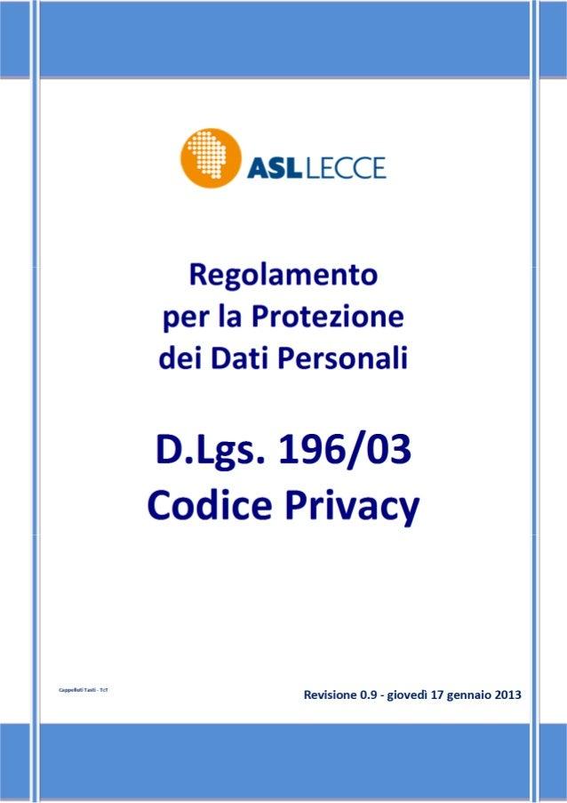 Regolamento perilTrattamento diDatiPersonali – D.Lgs.196/03CodicePrivacy                                    ...