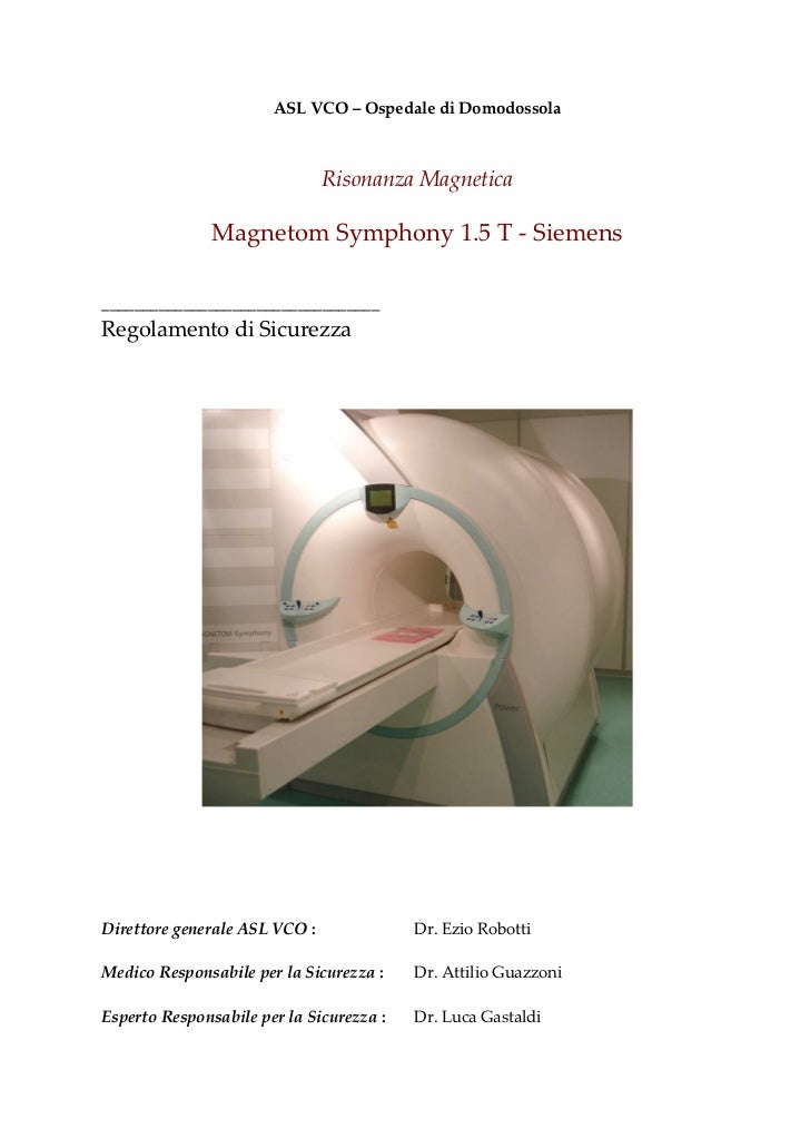 ASL VCO – Ospedale di Domodossola                               Risonanza Magnetica               Magnetom Symphony 1.5 T ...