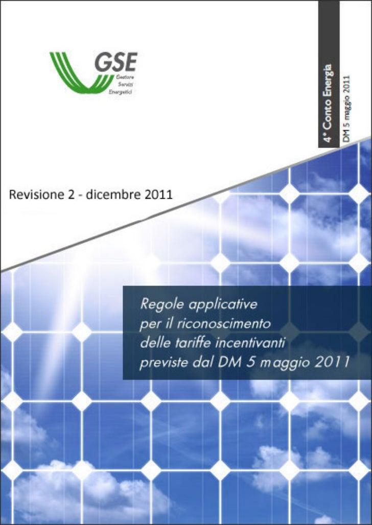 REGOLE APPLICATIVE PER IL RICONOSCIMENTO DELLE TARIFFE INCENTIVANTI                   PREVISTE DAL DM 5 MAGGIO 2011       ...