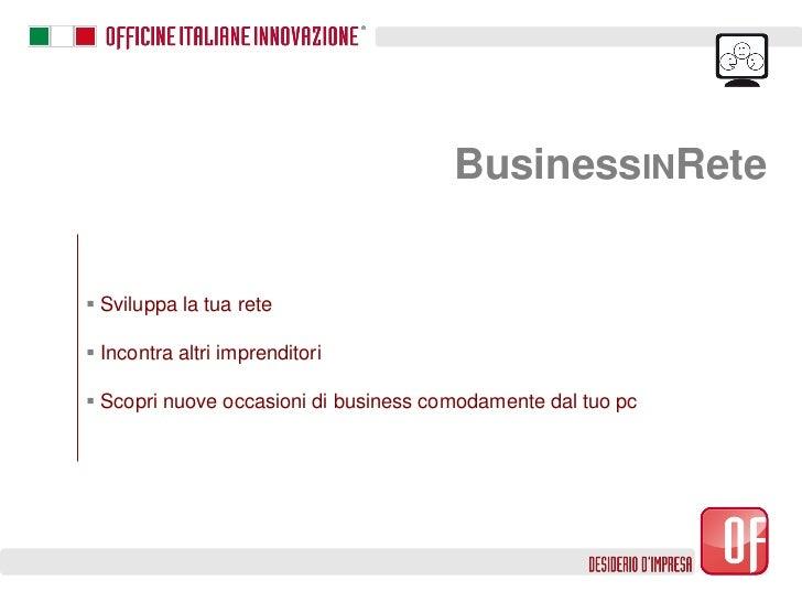 BusinessINRete Sviluppa la tua rete Incontra altri imprenditori Scopri nuove occasioni di business comodamente dal tuo pc