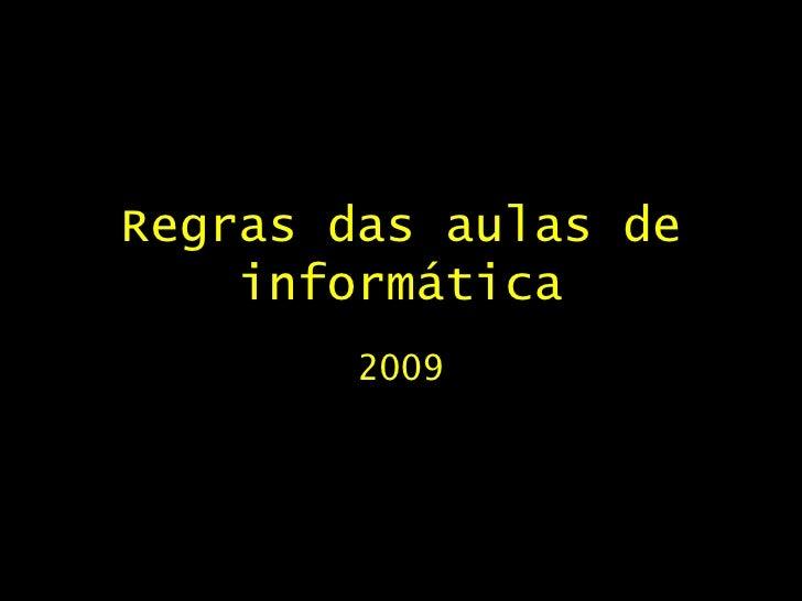 Regras das aulas de informática 2009