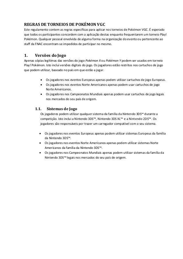 REGRAS DE TORNEIOS DE POKÉMON VGC Este regulamento contem as regras específicas para aplicar nos torneios de Pokémon VGC. ...