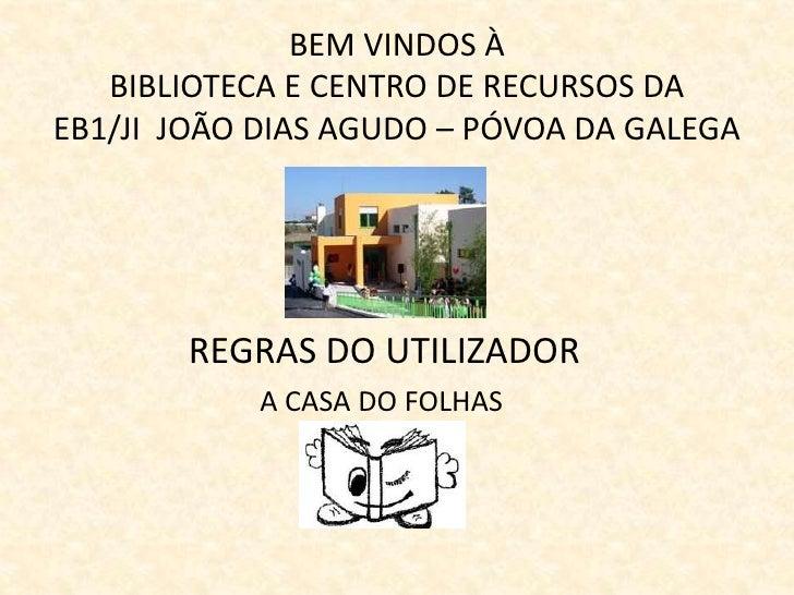 Regras De UtilizaçãO Da Be Cre PóVoa Da Galega