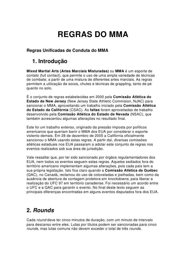 REGRAS DO MMARegras Unificadas de Conduta do MMA   1. IntroduçãoMixed Martial Arts (Artes Marciais Misturadas) ou MMA é um...