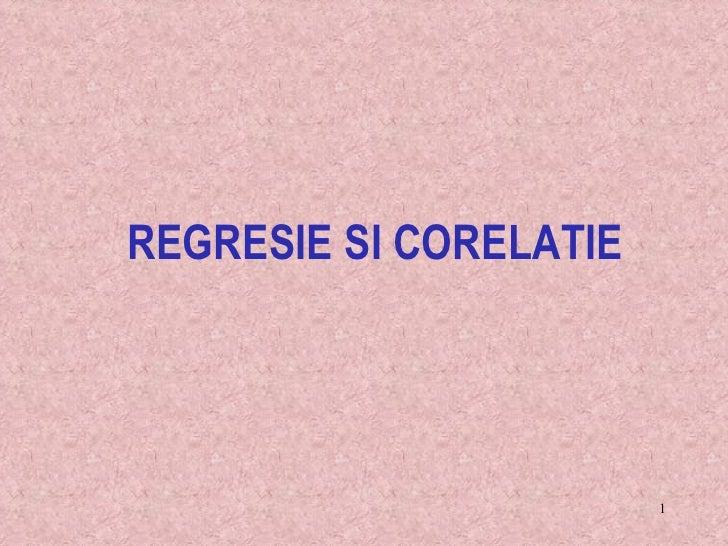 REGRESIE SI CORELATIE