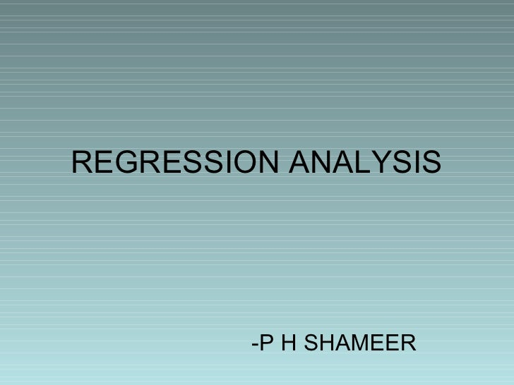 REGRESSION ANALYSIS -P H SHAMEER