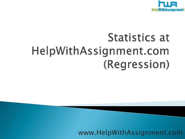 Statistics at HelpWithAssignment.com Regression Example
