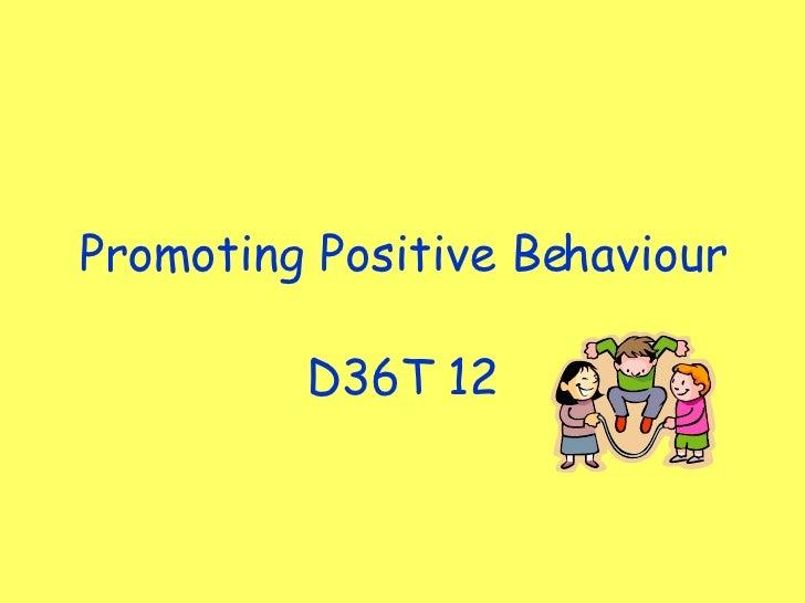Promoting Positive Behaviour D36T 12