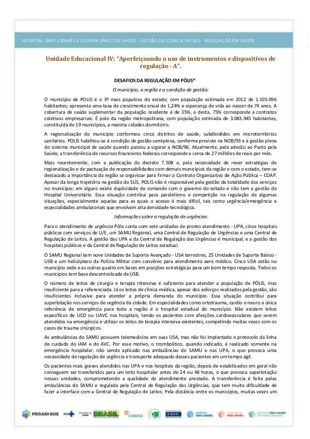 """Unidade Educacional IV: """"Aperfeiçoando o uso de instrumentos e dispositivos de regulação - A"""". DESAFIOS DA REGULAÇÃO EM PÓ..."""