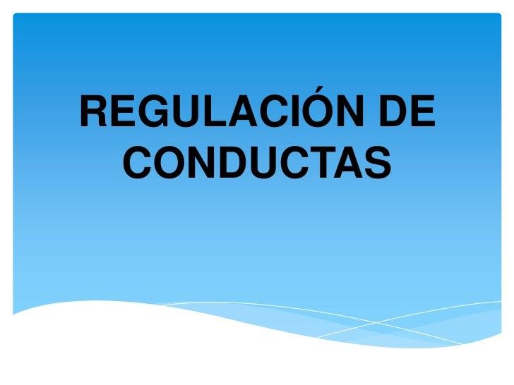 REGULACIÓN DE CONDUCTAS<br />