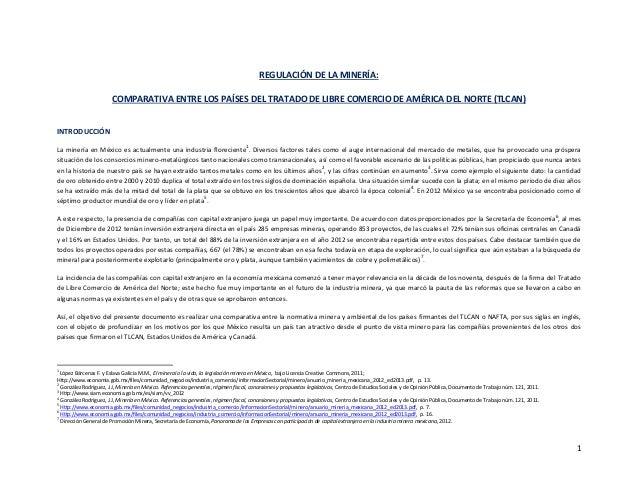 1 REGULACIÓN DE LA MINERÍA: COMPARATIVA ENTRE LOS PAÍSES DEL TRATADO DE LIBRE COMERCIO DE AMÉRICA DEL NORTE (TLCAN) INTROD...