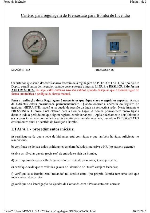 Ponto do Incêndio  Página 1 de 3  Critério para regulagem de Pressostato para Bomba de Incêndio  MANÔMETRO  PRESSOSTATO  O...