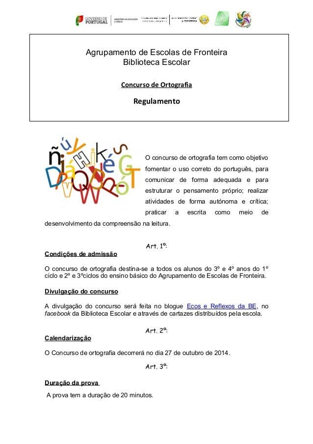 Agrupamento de Escolas de Fronteira  Biblioteca Escolar  Concurso de Ortografia  Regulamento  O concurso de ortografia tem...