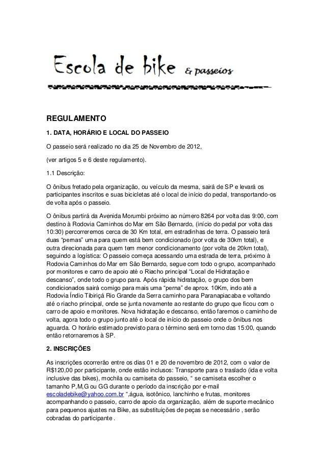 REGULAMENTO1. DATA, HORÁRIO E LOCAL DO PASSEIOO passeio será realizado no dia 25 de Novembro de 2012,(ver artigos 5 e 6 de...