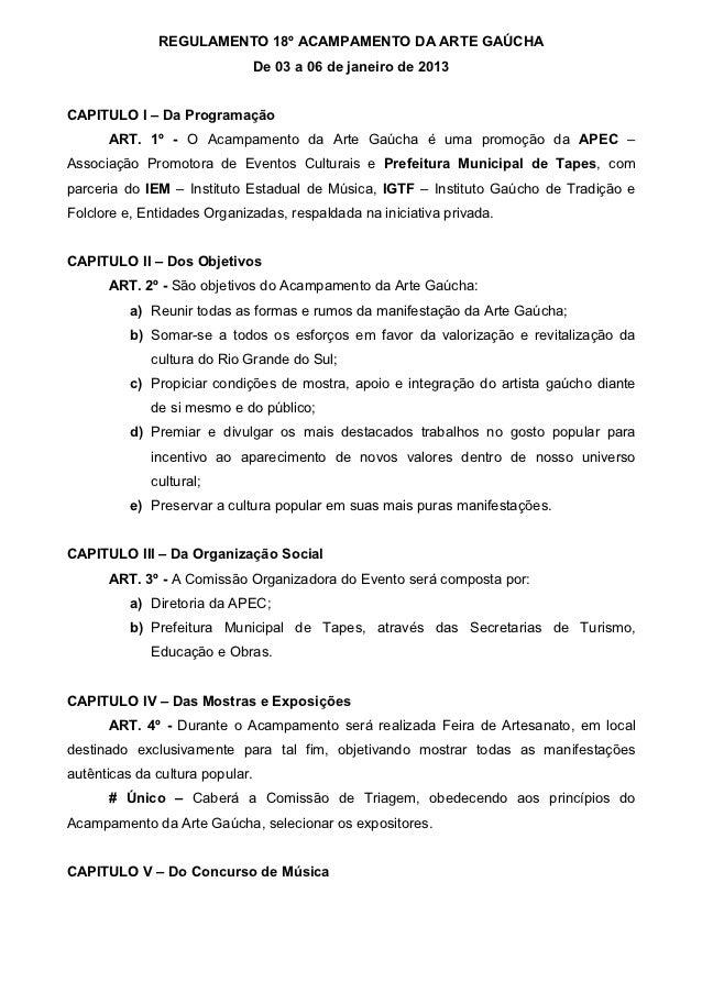 REGULAMENTO 18º ACAMPAMENTO DA ARTE GAÚCHA                                 De 03 a 06 de janeiro de 2013CAPITULO I – Da Pr...