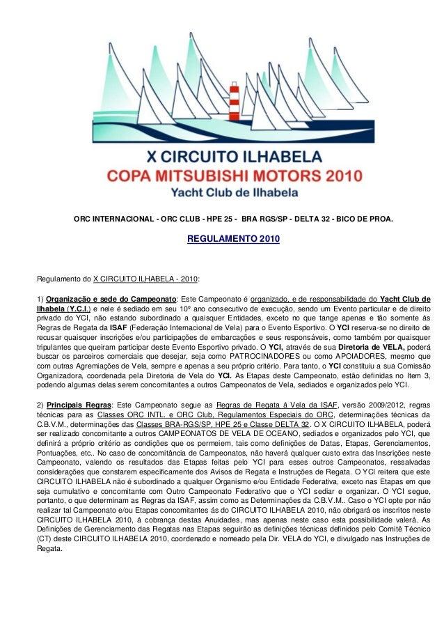 ORC INTERNACIONAL - ORC CLUB - HPE 25 - BRA RGS/SP - DELTA 32 - BICO DE PROA. REGULAMENTO 2010 Regulamento do X CIRCUITO I...