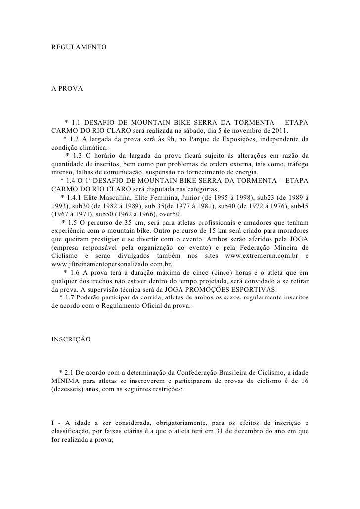 REGULAMENTOA PROVA     * 1.1 DESAFIO DE MOUNTAIN BIKE SERRA DA TORMENTA – ETAPACARMO DO RIO CLARO será realizada no sábado...