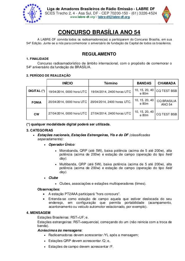 Liga de Amadores Brasileiros de Rádio Emissão - LABRE DF SCES Trecho 2, 4 - Asa Sul, DF - CEP 70200-150 - (61) 3226-4524 w...