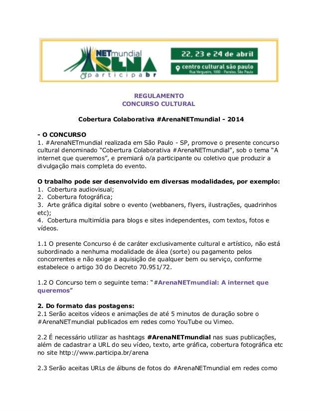 REGULAMENTO CONCURSO CULTURAL Cobertura Colaborativa #ArenaNETmundial - 2014 - O CONCURSO 1. #ArenaNETmundial realizada em...