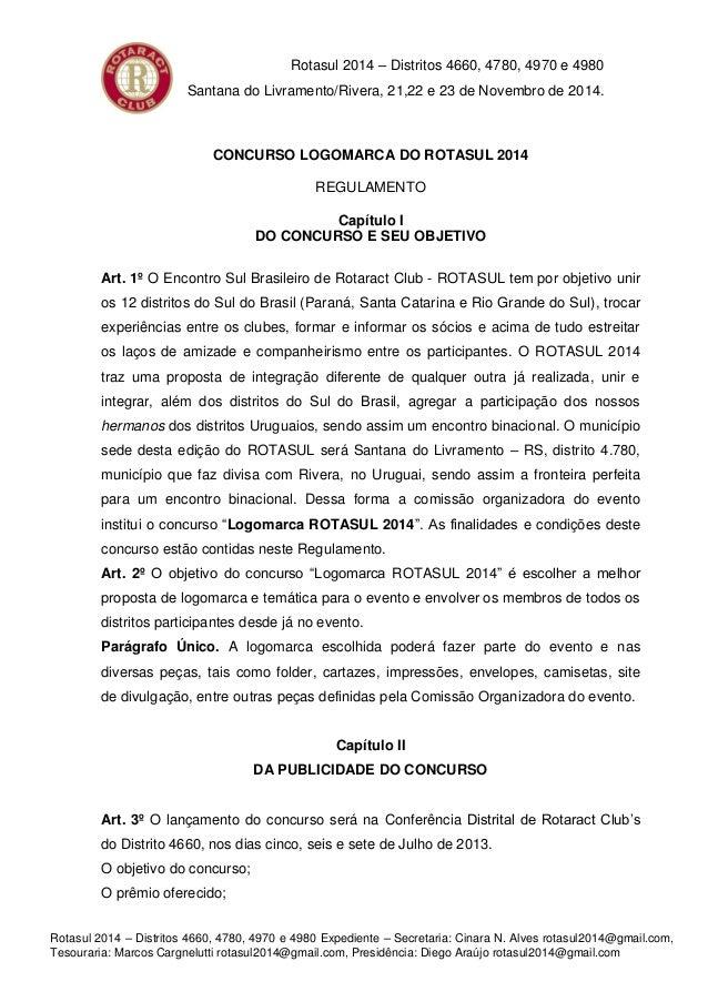 Rotasul 2014 – Distritos 4660, 4780, 4970 e 4980 Expediente – Secretaria: Cinara N. Alves rotasul2014@gmail.com, Tesourari...