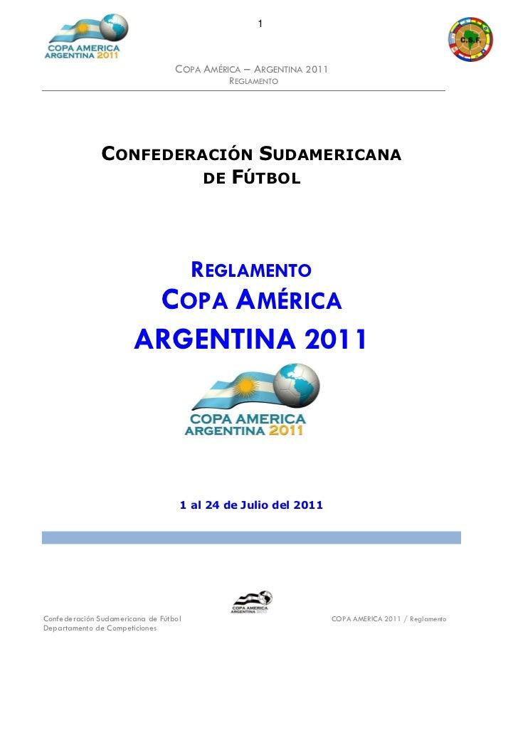 1                                  COPA AMÉRICA – ARGENTINA 2011                                            REGLAMENTO    ...