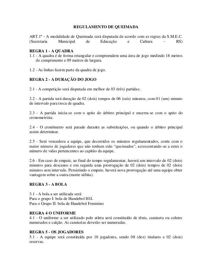 REGULAMENTO DE QUEIMADA  ART.1º - A modalidade de Queimada será disputada de acordo com as regras da S.M.E.C. (Secretaria ...