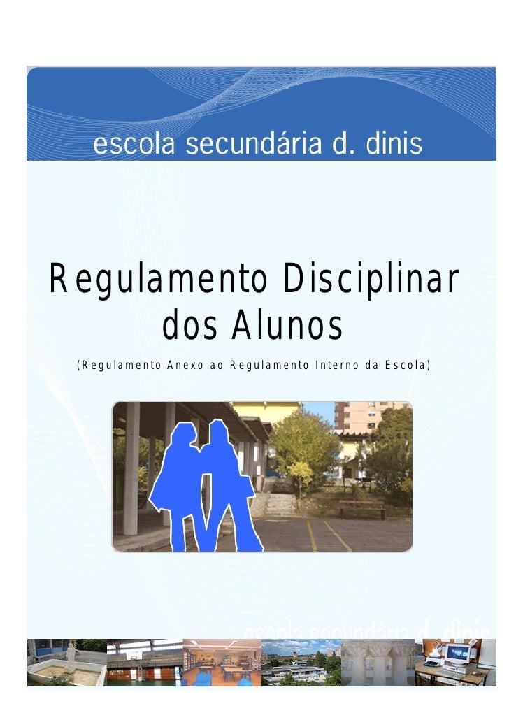 Regulamento Disciplinar....................              dos Alunos             (Regulamento Anexo ao Regulamento Interno ...