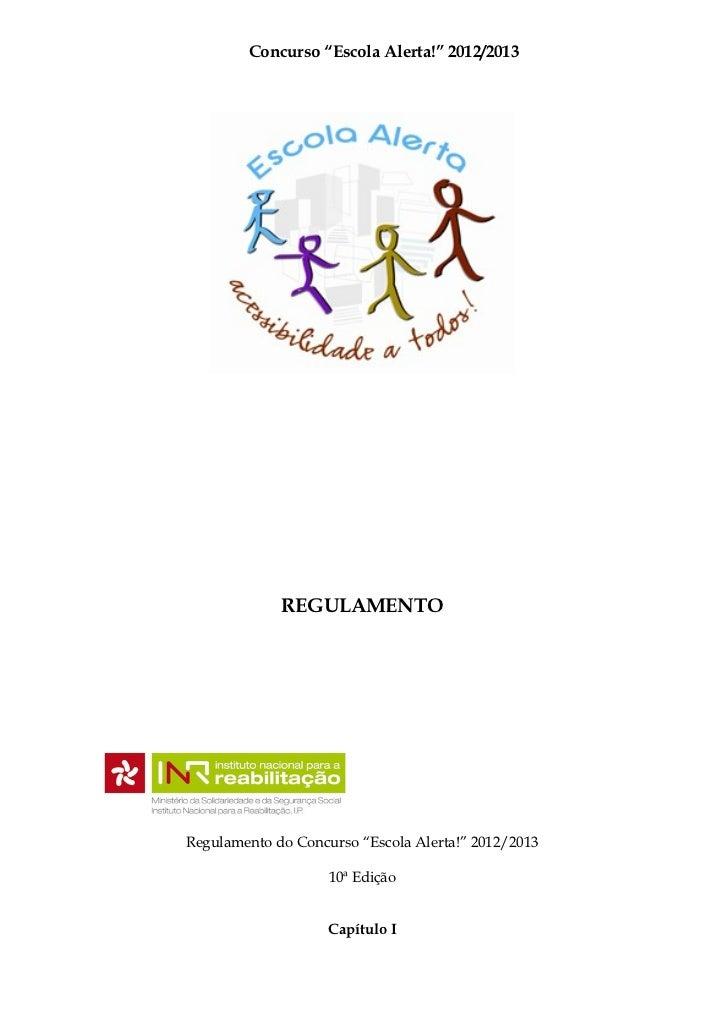 """Concurso """"Escola Alerta!"""" 2012/2013             REGULAMENTORegulamento do Concurso """"Escola Alerta!"""" 2012/2013             ..."""