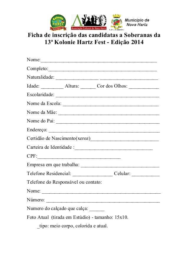 :  Ficha de inscrição das candidatas a Soberanas da 13ª Kolonie Hartz Fest - Edição 2014 Nome:____________________________...