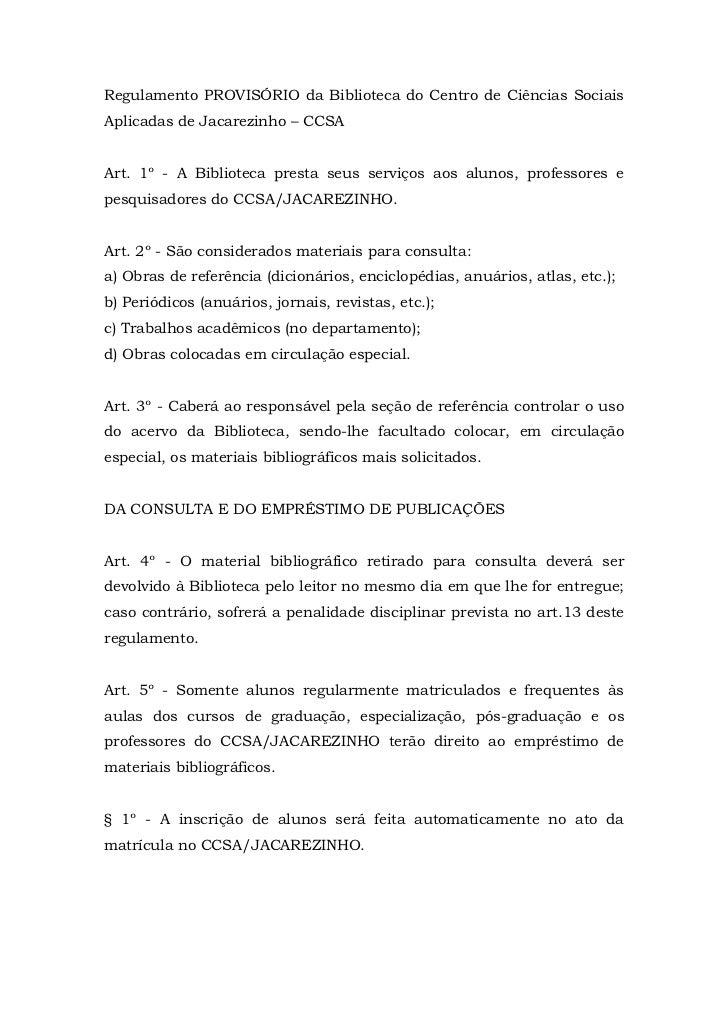 Regulamento PROVISÓRIO da Biblioteca do Centro de Ciências SociaisAplicadas de Jacarezinho – CCSAArt. 1º - A Biblioteca pr...