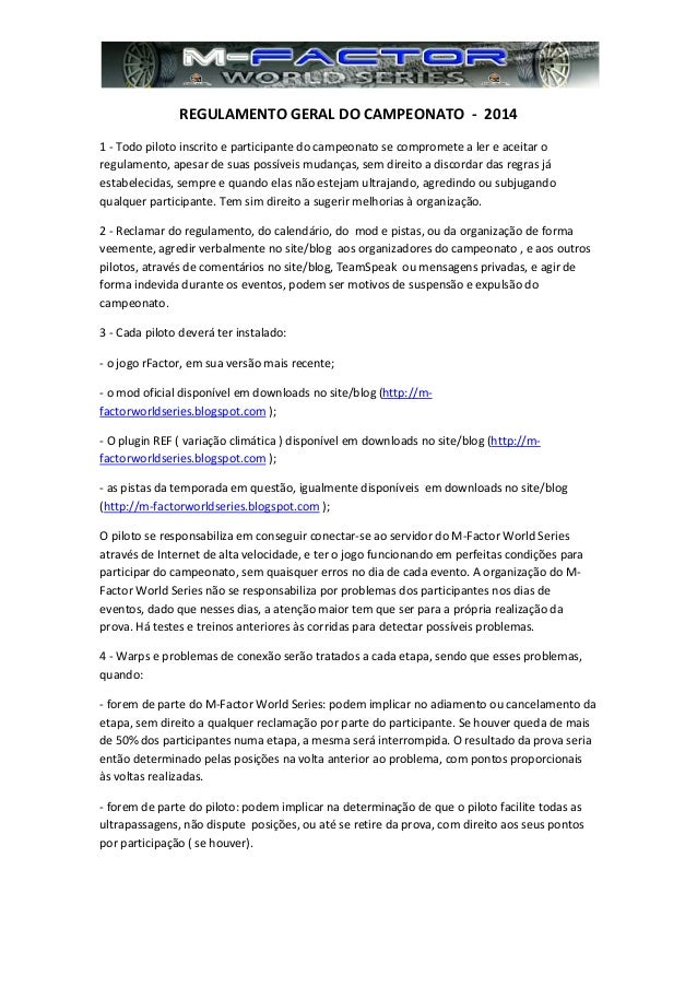REGULAMENTO GERAL DO CAMPEONATO - 2014 1 - Todo piloto inscrito e participante do campeonato se compromete a ler e aceitar...
