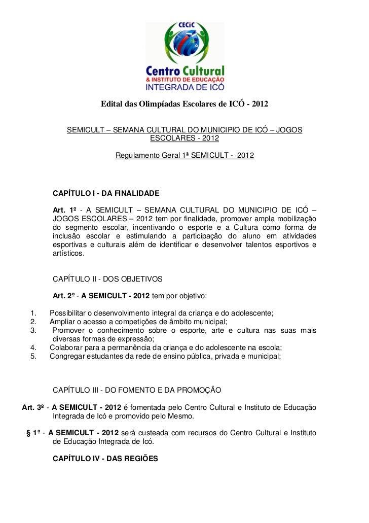 Edital das Olimpíadas Escolares de ICÓ - 2012            SEMICULT – SEMANA CULTURAL DO MUNICIPIO DE ICÓ – JOGOS           ...